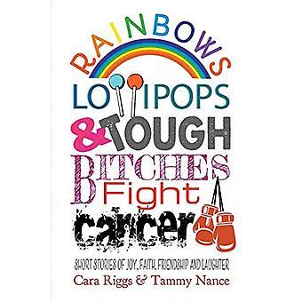 Rainbows - Lollipops - & Tough Bitches Fight Cancer - Short Storie