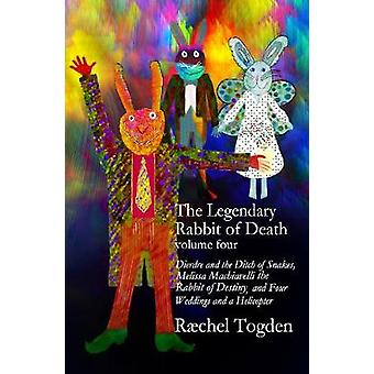 The The Legendary Rabbit of Death - 2019 - Volume Four by Raechel Togde