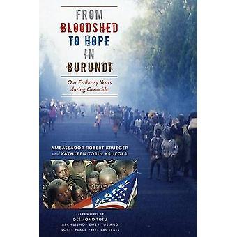 Dallo spargimento di sangue alla speranza in Burundi dell'ambasciatore Robert KruegerKathleen Tobin Krueger