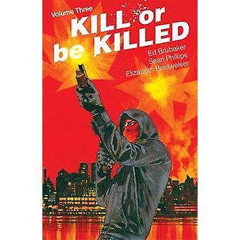 Tuer ou être tué Volume 3