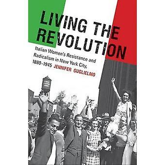 Living the Revolution door Jennifer Guglielmo