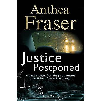 Justice Postponed A Rona Parish mystery by Fraser & Anthea