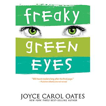 Freaky Green Eyes door Professor of Humanities Joyce Carol Oates