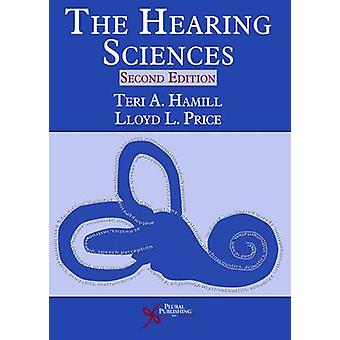 The Hearing Sciences by Teri A Hamill & Lloyd L Price