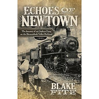 Echoes of Newtown by Blake Fite
