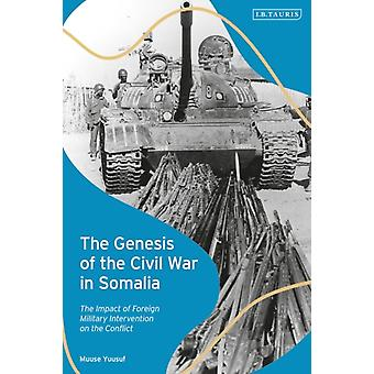 The Genesis of the Civil War in Somalia by Muuse United Nations Yuusuf