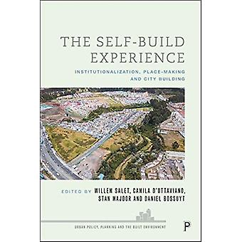 The SelfBuild Experience by Edited by Willem Salet & Edited by Camila D Ottaviano & Edited by Stan Majoor & Edited by Daniel Bossuyt