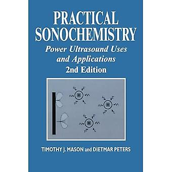 Practical Sonochemistry: Power Ultrasound Uses and Applications (Horwood Chemical Science Series)