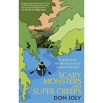 Scary Monsters and Super Creeps by Dom Joly