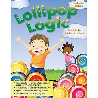 Lollipop Logic Book 3 Grades K2 Lollipop Logic 3