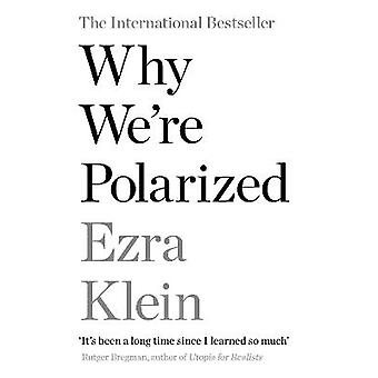Why We're Polarized The International Bestseller from the Founder of Voxcom