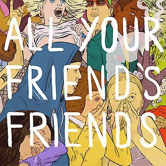 All Your Friend's Friends - All Your Friends Friends [CD] USA import