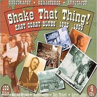 Shake That Thing-East Coast Blues 1935-53 - Shake That Thing-East Coast Blues 1935-53 [CD] USA import