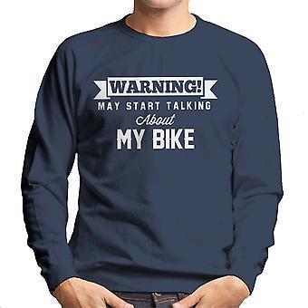 Waarschuwing kan beginnen te praten over mijn fiets mannen Sweatshirt