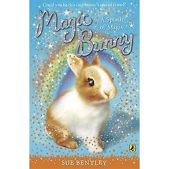 Magic Bunny - A Splash of Magic by Sue Bentley - 9780141332451 Book