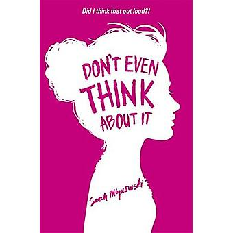 Don't Even Think About it - Book 1 by Sarah Mlynowski - 9781408331569