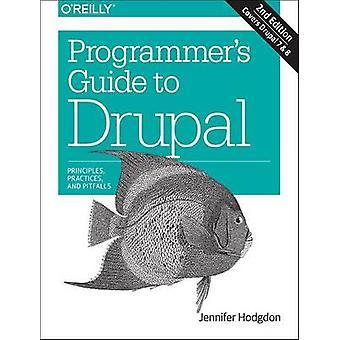 Programmer's Guide to Drupal - periaatteet - käytäntöjä - ja karikot (
