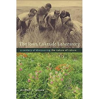 El laboratorio de Iowa Lakeside - un siglo de descubrir la naturaleza de