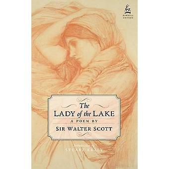 The Lady of the Lake by Walter Scott - Stuart Kelly - 9781780273372 B