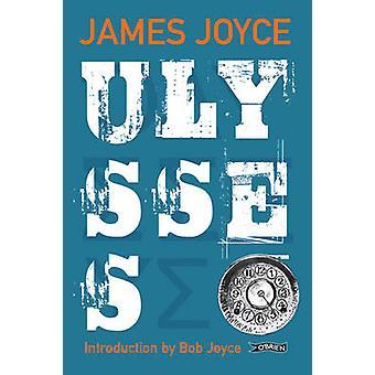 Ulysses by James Joyce - Bob Joyce - Emma Byrne - 9781847175908 Book