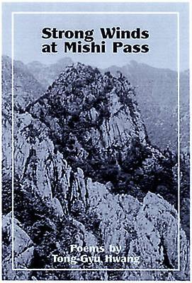 Strong Winds at Mishi Pass - Poems by Tong-Gyu Hwang - Seong-Kon Kim -