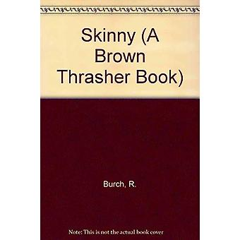 Skinny by R. Burch - 9780820312231 Book