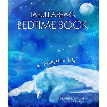 Talulla Bear's Bedtime boek - een Sleepytime Tale door Heather Roan Robbin