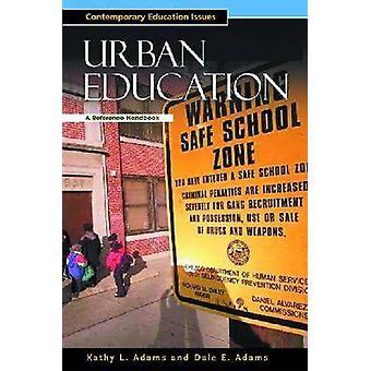 Stedelijk onderwijs - A Reference Handbook door Dale E. Adams - Kathy L. Ada
