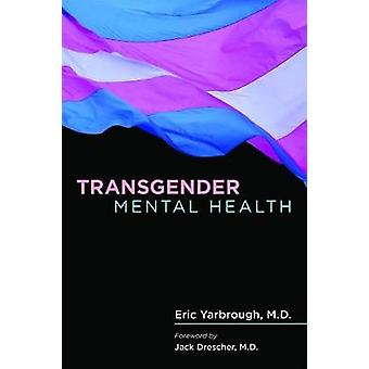Transgender Mental Health by Eric Yarbrough - 9781615371136 Book