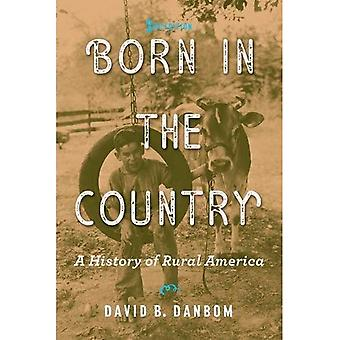 Born in the Country: A History�of Rural America (Revisiting�Rural America)