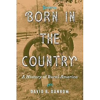 Født i landet: en historie av (Revisiting rurale Amerika)