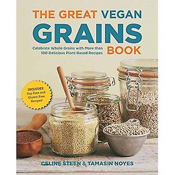 Bra Vegan korn boken: Fira fullkorn med mer än 100 läckra växt-baserade recept * inkluderar...