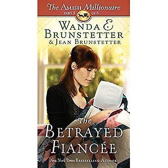 The Betrayed Fiancee (Amish Millionaire)