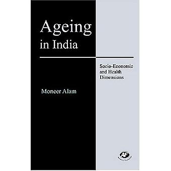Ageing in India: Socio-Economic and Health Dimensions