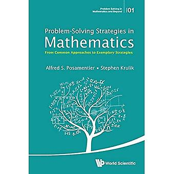Probleemoplossende strategieën in de wiskunde: van gemeenschappelijke benaderingen van voorbeeldige strategieën (probleemoplossing in...
