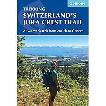 Schweiz Jura Crest Trail: en två veckors trek från Zürich till Genève