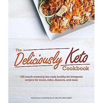 The Deliciously Keto Cookbook (Idiot's Guides)