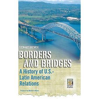 Grenser og bygger en historie U.S.Latin amerikanske forbindelser av Brewer & Stewart