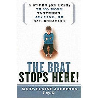 Brat stopper her 5 uger eller mindre ikke mere raserianfald argumenterer eller dårlig opførsel af Jacobsen & MaryElaine