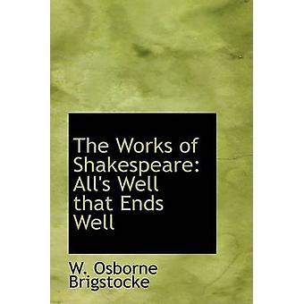Verk av Shakespeare Alls vel det ender godt av Brigstocke & W. Osborne