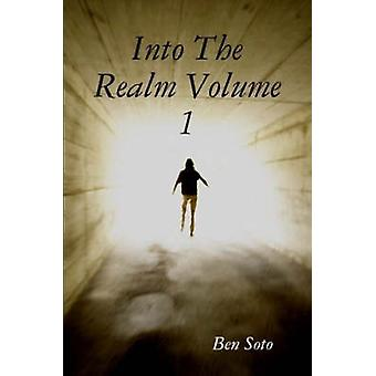 Into the Realm Volume 1 by Soto & Ben