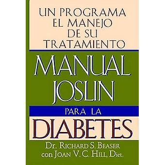Manual Joslin Para La Diabetes by Beaser & Richard S.