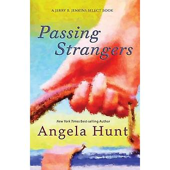 Passing Strangers by Hunt & Angela