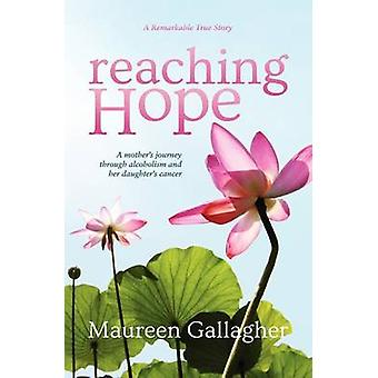 Reaching Hope A Mothers Journey by Gallagher & Maureen