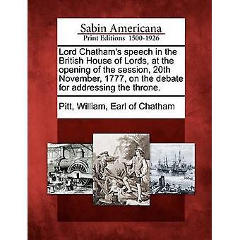 Lord Chathams Rede im britischen House Of Lords bei der Eröffnung der Sitzung 20. November 1777 die Debatte für den Umgang mit des Throns. von Pitt & William Earl of Chatham & 1708177