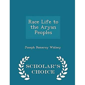 Race Life to the Aryan Peoples  Scholars Choice Edition by Widney & Joseph Pomeroy