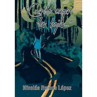 Cuando Caigan Las Hojas von Lopez & Nicolas Ramos