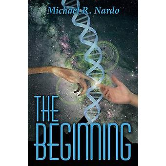 The Beginning by Nardo & Michael R.