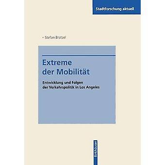 Ekstreme an der Mobilitt Entwicklung und Folgen der Verkehrspolitik i Los Angeles af Bratzel & Stefan