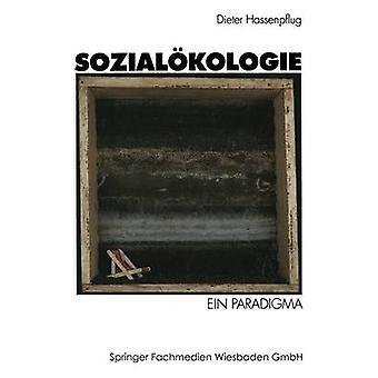 Sozialkologie Ein Paradigma von Hassenpflug & Dieter